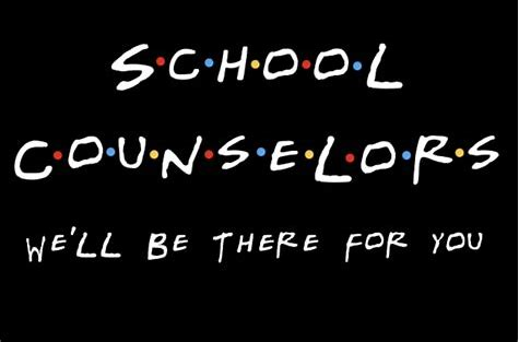 Counselors are there for you